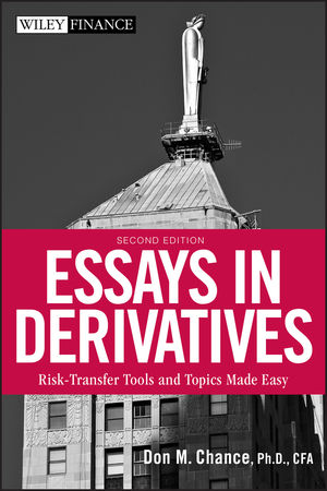 Essays in Derivatives: Risk-Transfer Tools and Topics Made Easy, 2nd Edition