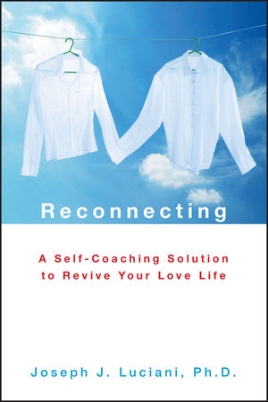 Reconnecting: A Self-Coaching Solution to Revive Your Love Life (0470325054) cover image