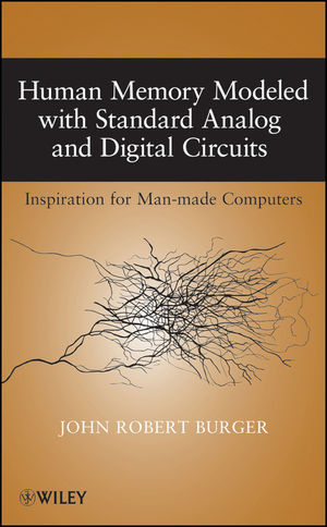 Human Memory Modeled with Standard Analog and Digital Circuits: Inspiration for Man-made Computers (0470424354) cover image