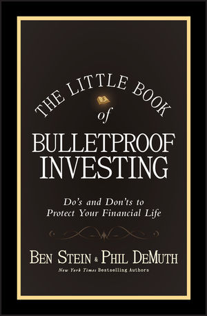 The Little Book of Bulletproof Investing: Do's and Don'ts to Protect Your Financial Life  (0470568054) cover image