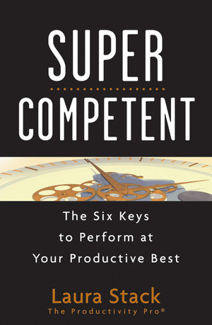 SuperCompetent: The Six Keys to Perform at Your Productive Best (0470599154) cover image