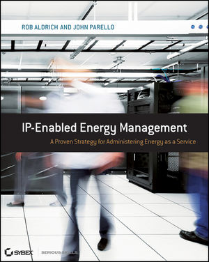 IP-Enabled Energy Management: A Proven Strategy for Administering Energy as a Service  (0470607254) cover image