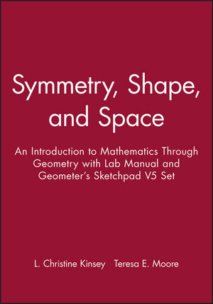 Symmetry, Shape, and Space: An Introduction to Mathematics Through Geometry with Lab Manual and Geometer's Sketchpad V5 Set