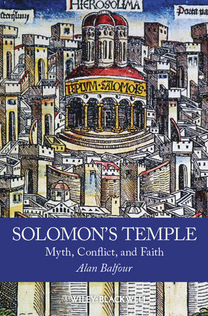 Solomon's Temple: Myth, Conflict, and Faith (0470674954) cover image