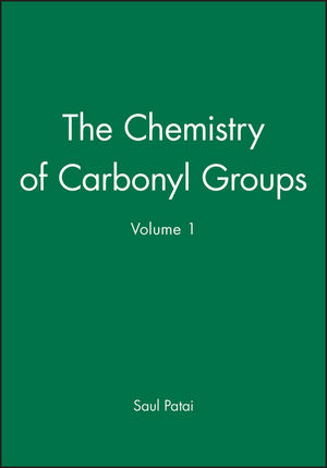The Chemistry of Carbonyl Groups, Volume 1