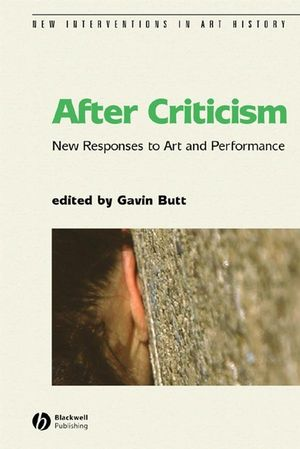 After Criticism: New Responses to Art and Performance (0470777354) cover image