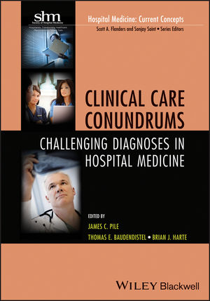 Clinical Care Conundrums: Challenging Diagnoses in Hospital Medicine