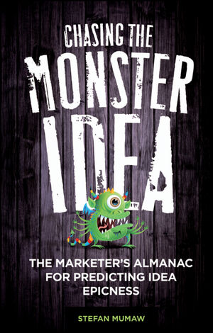 Chasing the Monster Idea: The Marketer