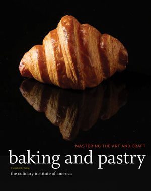 Baking and Pastry: Mastering the Art and Craft, 3rd Edition