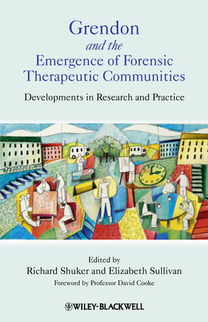 Grendon and the Emergence of Forensic Therapeutic Communities: Developments in Research and Practice  (0470990554) cover image