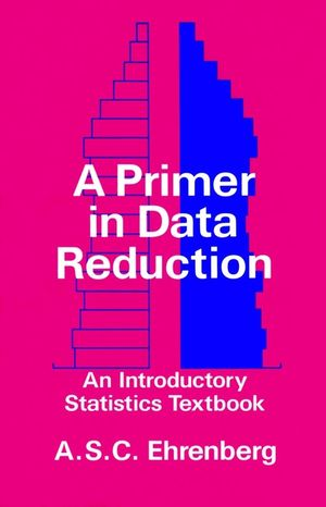 A Primer in Data Reduction: An Introductory Statistics Textbook (0471101354) cover image