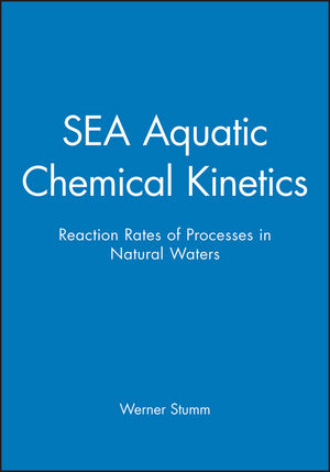 SEA Aquatic Chemical Kinetics: Reaction Rates of Processes in Natural Waters