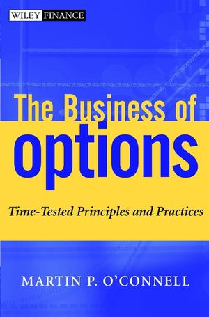 The Business of Options: Time-Tested Principles and Practices (0471151254) cover image
