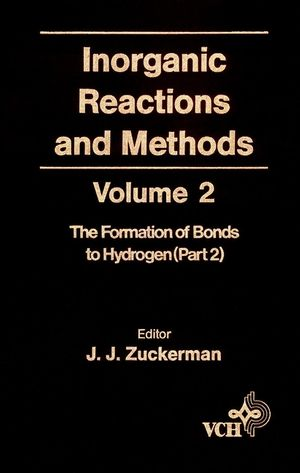 Inorganic Reactions and Methods, Volume 2, The Formation of the Bond to Hydrogen (Part 2)