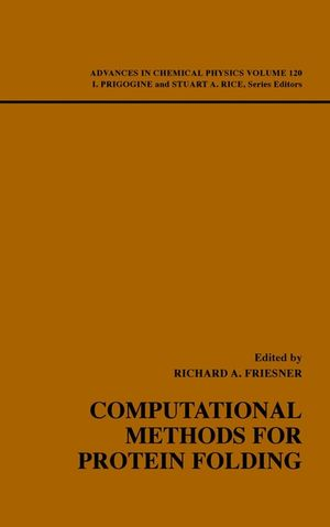 Computational Methods for Protein Folding, Volume 120