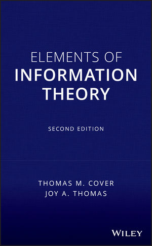 Elements of Information Theory, 2nd Edition