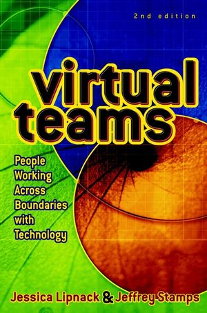 Virtual Teams: People Working Across Boundaries with Technology, 2nd Edition