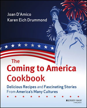 The Coming to America Cookbook: Delicious Recipes and Fascinating Stories from America