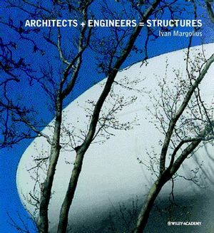 Architects + Engineers = Structures  (0471498254) cover image