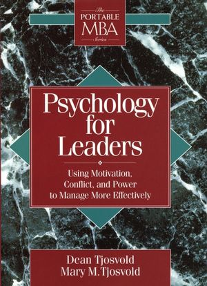 Psychology for Leaders: Using Motivation, Conflict, and Power to Manage More Effectively (0471597554) cover image
