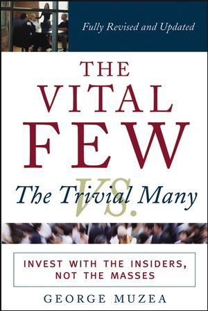 The Vital Few vs. the Trivial Many: Invest with the Insiders, Not the Masses