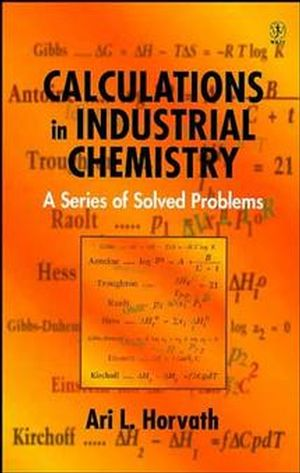 Calculations in Industrial Chemistry: A Series of Solved Problems