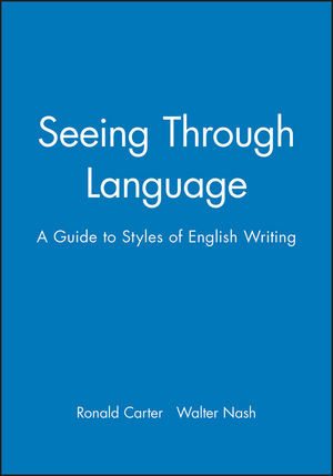 Seeing Through Language: A Guide to Styles of English Writing