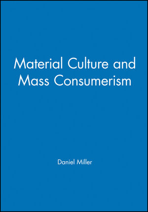 Material Culture and Mass Consumerism (0631156054) cover image