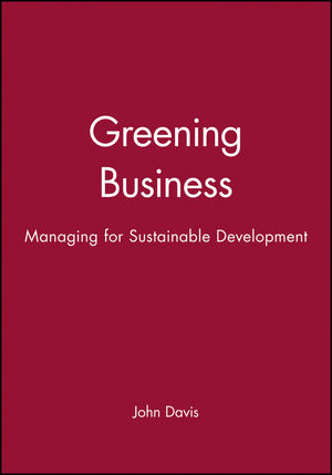Greening Business: Managing for Sustainable Development
