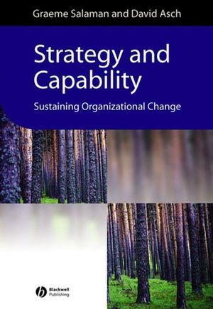 Strategy and Capability: Sustaining Organizational Change