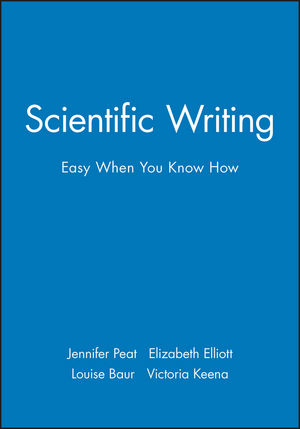 Scientific Writing: Easy When You Know How (0727916254) cover image