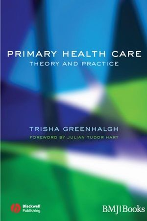 Primary Health Care: Theory and Practice (0727917854) cover image