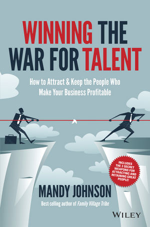 Winning The War for Talent: How to Attract and Keep the People to Make the Biggest Difference to Your Bottom Line (0730311554) cover image