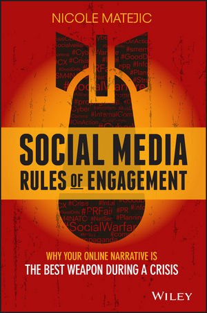 Book Cover Image for Social Media Rules of Engagement: Why Your Online Narrative is the Best Weapon During a Crisis