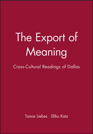 The Export of Meaning: Cross-Cultural Readings of Dallas