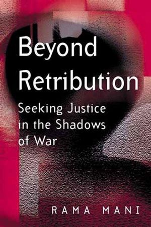 Beyond Retribution: Seeking Justice in the Shadows of War