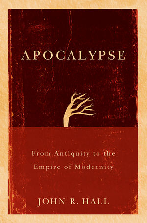 Apocalypse: From Antiquity to the Empire of Modernity (0745658954) cover image
