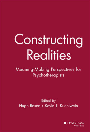 <span class='search-highlight'>Constructing</span> Realities: Meaning-Making Perspectives for Psychotherapists