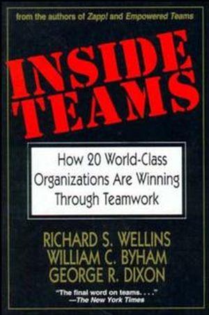 Inside Teams: How 20 World-Class Organizations Are Winning Through Teamwork