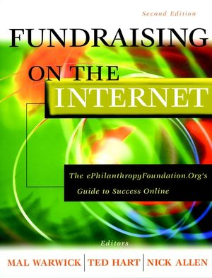 Fundraising on the Internet: The ePhilanthropyFoundation.Org Guide to Success Online, 2nd Edition (0787960454) cover image