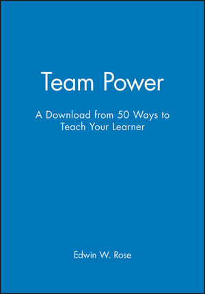 Team Power: A Download from 50 Ways to Teach Your Learner (0787973254) cover image