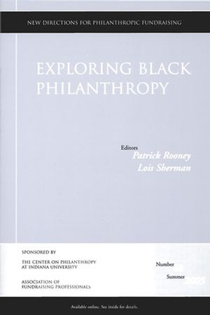 Exploring Black Philanthropy: New Directions for Philanthropic Fundraising, Number 48