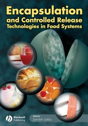Encapsulation and Controlled Release Technologies in Food Systems
