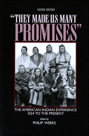 """They Made Us Many Promises"": The American Indian Experience 1524 to the Present, 2nd Edition (0882959654) cover image"
