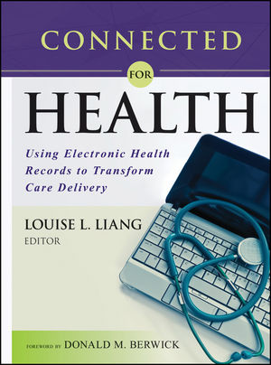 Connected for Health: Using Electronic Health Records to Transform Care Delivery (1118018354) cover image