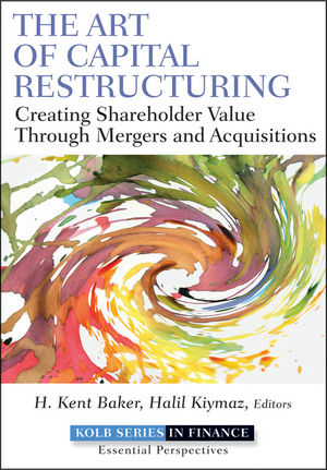 The Art of Capital Restructuring: Creating Shareholder Value through Mergers and Acquisitions (1118030354) cover image