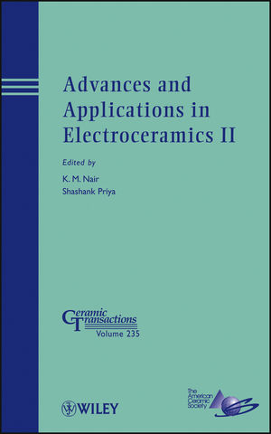 Advances and Applications in Electroceramics II: Ceramic Transactions, Volume 235 (1118273354) cover image