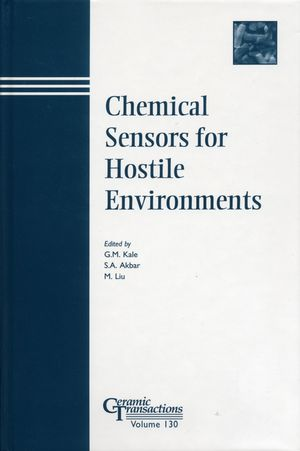 Chemical Sensors for Hostile Environments: Proceedings of the symposium held at the 103rd Annual Meeting of The American Ceramic Society, April 22-25, 2001, in Indiana, Ceramic Transactions, Volume 130 (1118371054) cover image