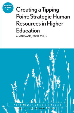 Creating a Tipping Point: Strategic Human Resources in Higher Education: ASHE Higher Education Report, Volume 38, Number 1 (1118437454) cover image