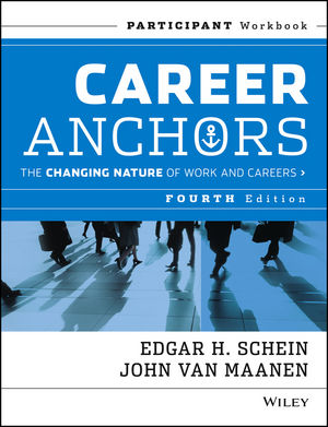 Career Anchors: The Changing Nature of Careers Participant Workbook, 4th Edition
